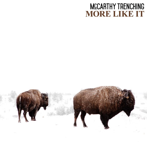 McCarthy Trenching: 'More Like It' OUT NOW